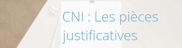 cni pieces justificatives